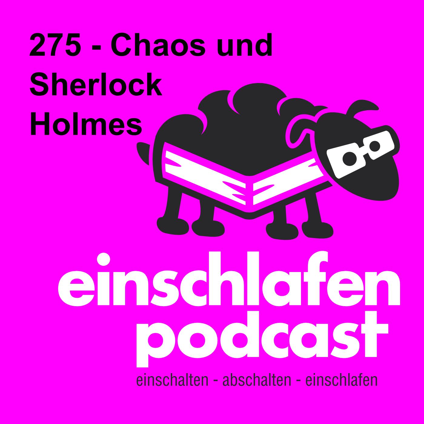 EP 275 - Chaos und Sherlock Holmes - Episodenbild